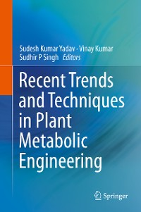 Cover Recent Trends and Techniques in Plant Metabolic Engineering