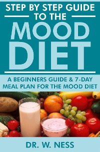 Cover Step by Step Guide to the Mood Diet