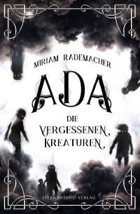 Cover Ada (Band 1): Die vergessenen Kreaturen