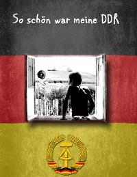Cover So schön war meine DDR