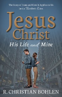 Cover Jesus Christ, His Life and Mine