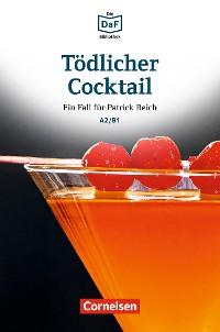 Cover Die DaF-Bibliothek / A2/B1 - Tödlicher Cocktail