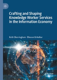 Cover Crafting and Shaping Knowledge Worker Services in the Information Economy