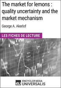Cover The market for lemons : quality uncertainty and the market mechanism de George A. Akerlof