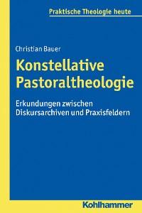 Cover Konstellative Pastoraltheologie