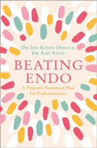 Cover Beating Endo: A Patient's Treatment Plan for Endometriosis