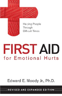 Cover First Aid for Emotional Hurts Revised and Expanded Edition