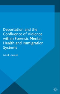 Cover Deportation and the Confluence of Violence within Forensic Mental Health and Immigration Systems