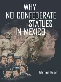 Cover Why No Confederate Statues in Mexico