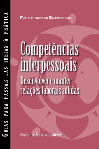 Cover Interpersonal Savvy: Building and Maintaining Solid Working Relationships (Portuguese for Europe)