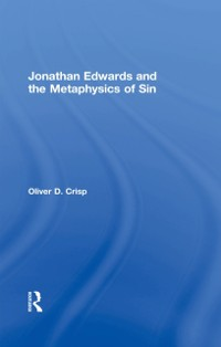 Cover Jonathan Edwards and the Metaphysics of Sin