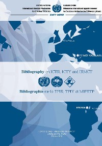 Cover MICT Bibliography on ICTR, ICTY and IRMCT 2018 / Bibliographie sur le TPIR, TPIY et MIFRTP 2018