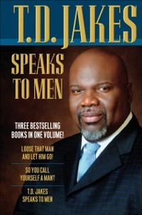 Cover T.D. Jakes Speaks to Men, 3-in-1
