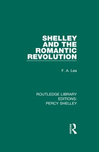 Cover Shelley and the Romantic Revolution