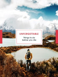 Cover Unforgettable Things to do Before you Die