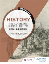 Cover National 4 & 5 History: Migration and Empire 1830-1939: Second Edition