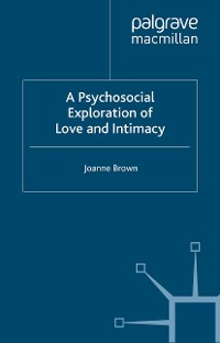 Cover A Psychosocial Exploration of Love and Intimacy