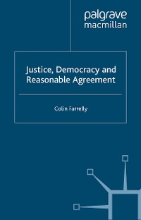 Cover Justice, Democracy and Reasonable Agreement