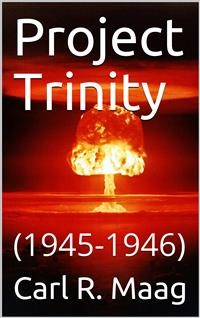 Cover Project Trinity, 1945-1946
