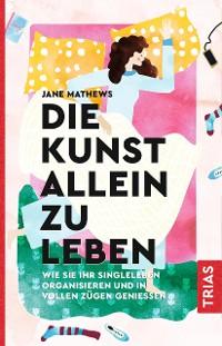Cover Die Kunst allein zu leben