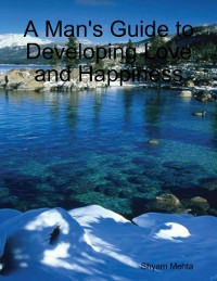 Cover Man's Guide to Developing Love and Happiness