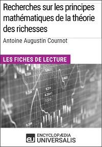 Cover Recherches sur les principes mathématiques de la théorie des richesses d'Antoine Augustin Cournot