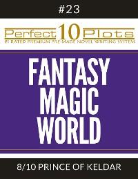 "Cover Perfect 10 Fantasy Magic World Plots #23-8 ""PRINCE OF KELDAR"""