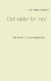 Cover Det rabler for mor