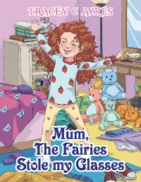 Cover Mum, the Fairies Stole My Glasses