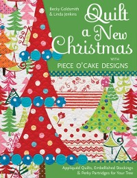 Cover Quilt a New Christmas with Piece O'Cake Designs