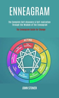 Cover Enneagram: : The Complete Self-discovery & Self-realization Through the Wisdom of the Enneagram (The Enneagram Guide for Change)