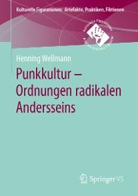 Cover Punkkultur – Ordnungen radikalen Andersseins