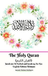 Cover The Holy Quran (القران الكريم) Surah 001 Al-Fatihah and Surah 114 An-Nas English Edition Ultimate