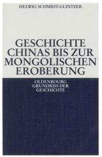 Cover Geschichte Chinas bis zur mongolischen Eroberung 250 v.Chr.-1279 n.Chr.