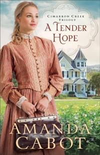 Cover Tender Hope (Cimarron Creek Trilogy Book #3)