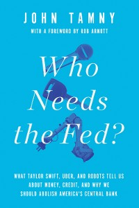 Cover Who Needs the Fed?