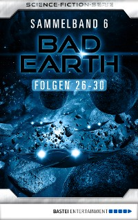 Cover Bad Earth Sammelband 6 - Science-Fiction-Serie