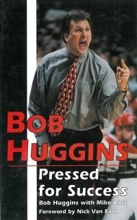 Cover Bob Huggins: Pressed for Success