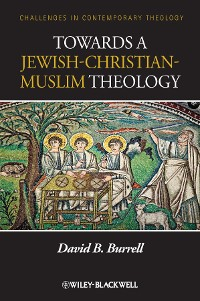 Cover Towards a Jewish-Christian-Muslim Theology