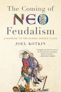 Cover The Coming of Neo-Feudalism