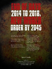 Cover End of Days 2014 to 2018, New World Order by 2045