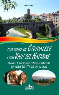 Cover Cosa vedere nel Cividalese e nelle Valli del Natisone