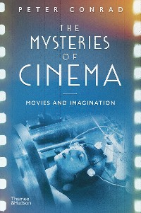 Cover The Mysteries of Cinema: Movies and Imagination