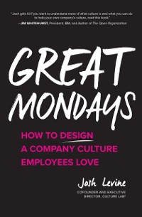 Cover Great Mondays: How to Design a Company Culture Employees Love