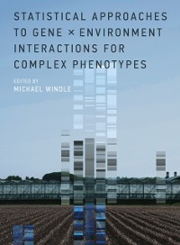 Cover Statistical Approaches to Gene x Environment Interactions for Complex Phenotypes