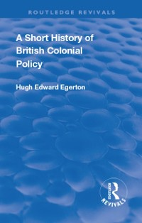 Cover Short History of British Colonial Policy