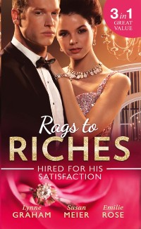 Cover Rags To Riches: Hired For His Satisfaction: A Ring to Secure His Heir / Nanny for the Millionaire's Twins / The Ties that Bind (Mills & Boon M&B)