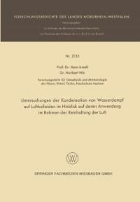 Cover Untersuchungen der Kondensation von Wasserdampf auf Luftkolloiden im Hinblick auf deren Anwendung im Rahmen der Reinhaltung der Luft