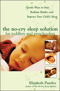 Cover No-Cry Sleep Solution for Toddlers and Preschoolers: Gentle Ways to Stop Bedtime Battles and Improve Your Child s Sleep