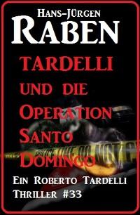 Cover Tardelli und die Operation Santo Domingo